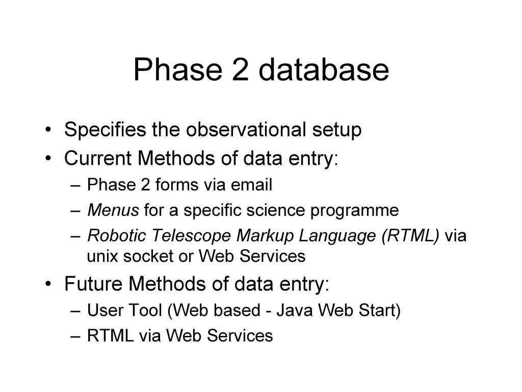 Phase 2 database • Specifies the observational...