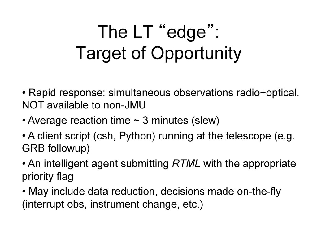 """The LT """"edge"""": Target of Opportunity • Rapid r..."""