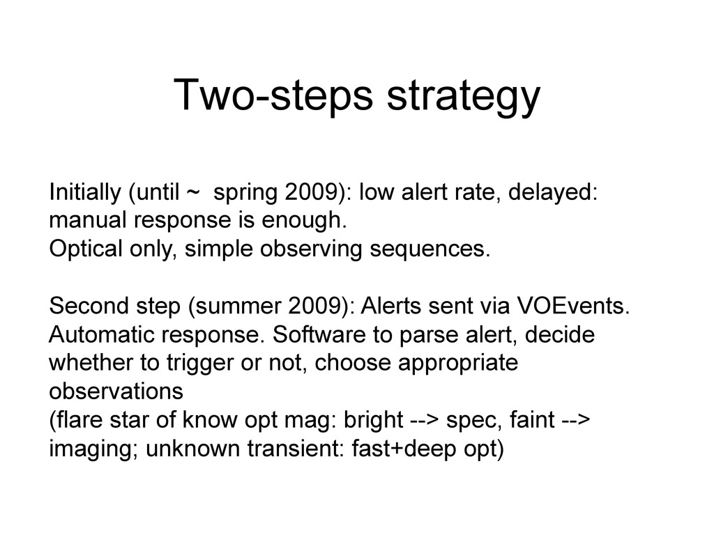 Two-steps strategy Initially (until ~ spring 20...