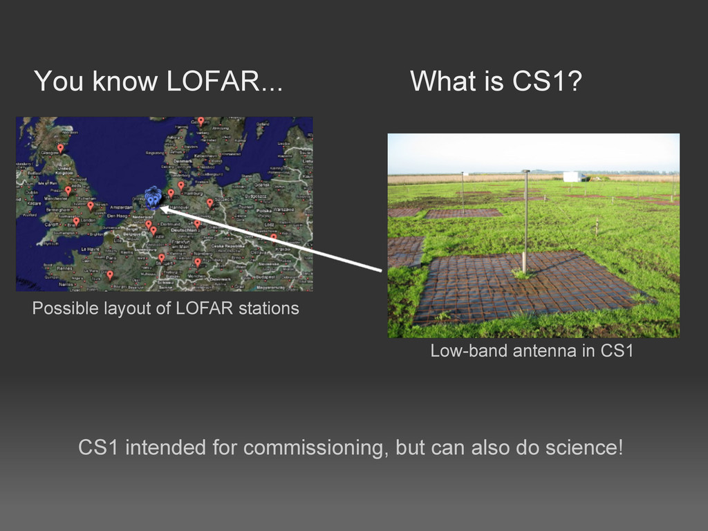 You know LOFAR... What is CS1? Possible layout ...