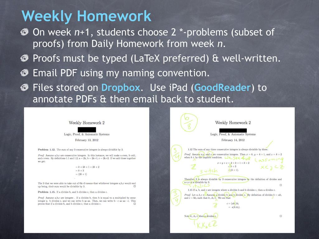 Weekly Homework On week n+1, students choose 2 ...