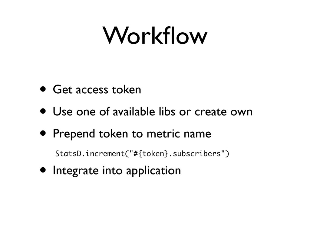 Workflow • Get access token • Use one of availab...