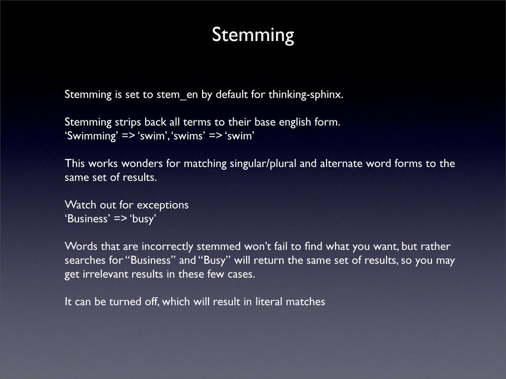 Stemming Stemming is set to stem_en by default ...