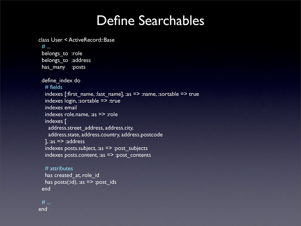 Define Searchables class User < ActiveRecord::Ba...