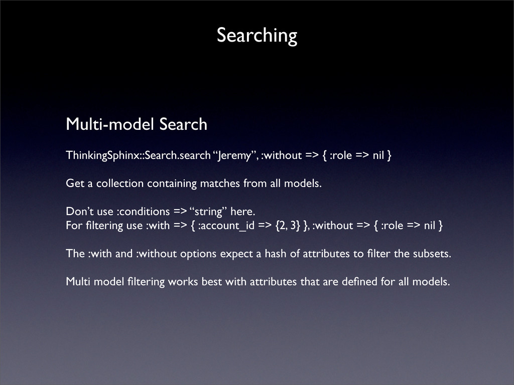 Searching Multi-model Search ThinkingSphinx::Se...