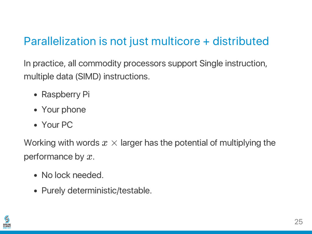 Parallelization is not just multicore + distrib...