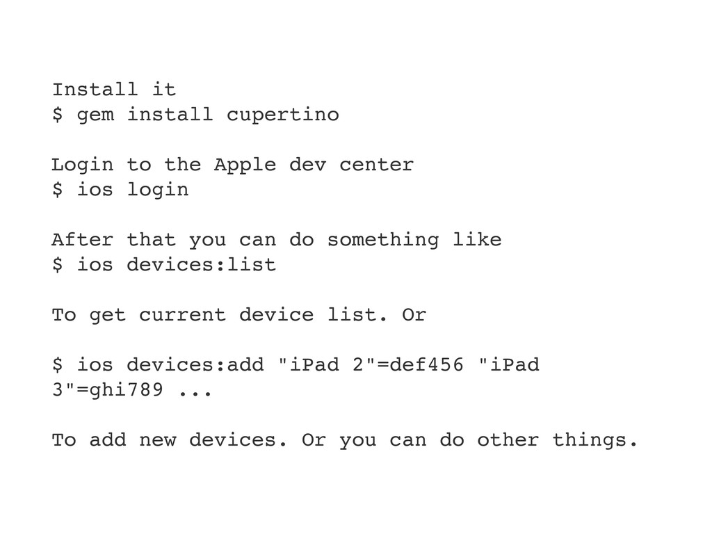 Install it $ gem install cupertino Login to the...