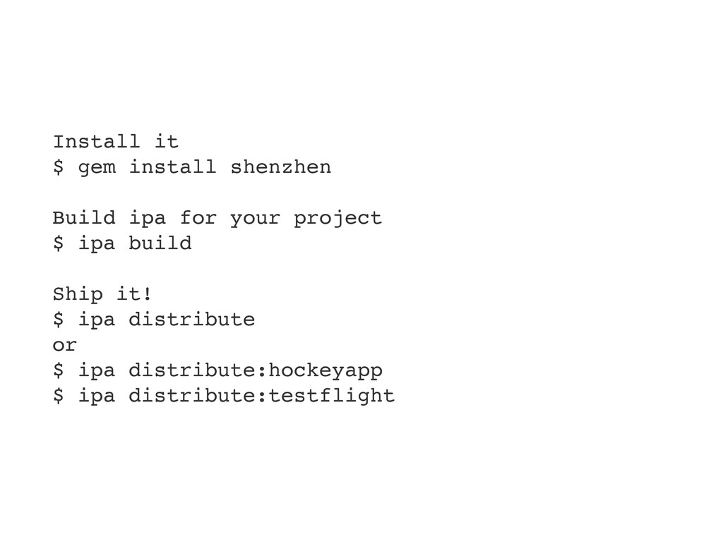 Install it $ gem install shenzhen Build ipa for...