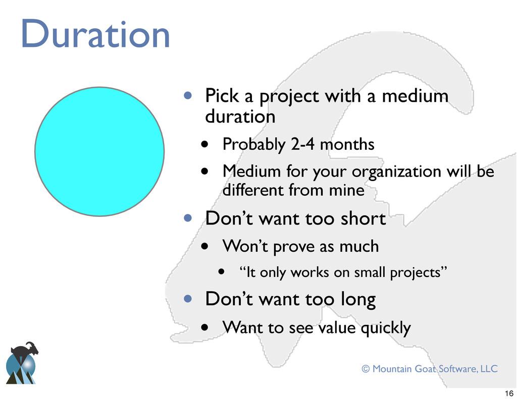 © Mountain Goat Software, LLC Duration L Pick a...