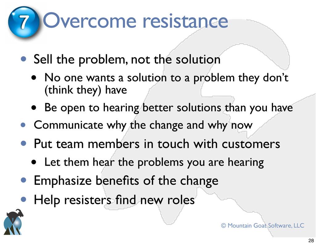 © Mountain Goat Software, LLC Overcome resistan...