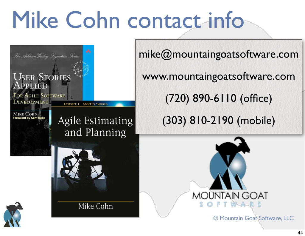 © Mountain Goat Software, LLC Mike Cohn contact...