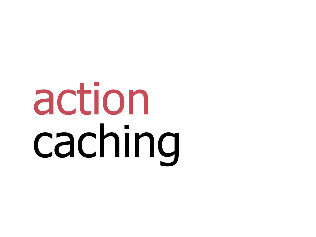 action caching