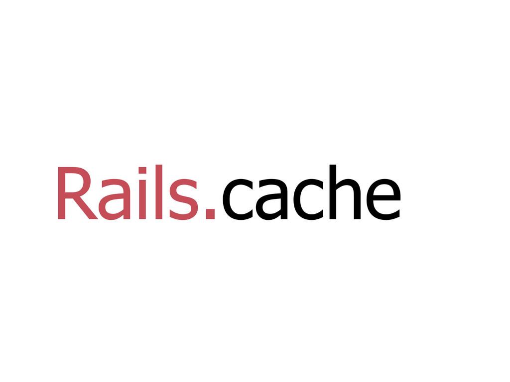Rails.cache