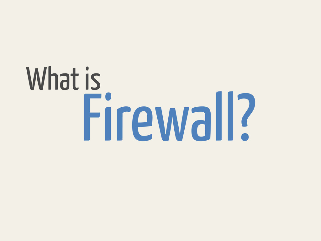 Firewall? What is