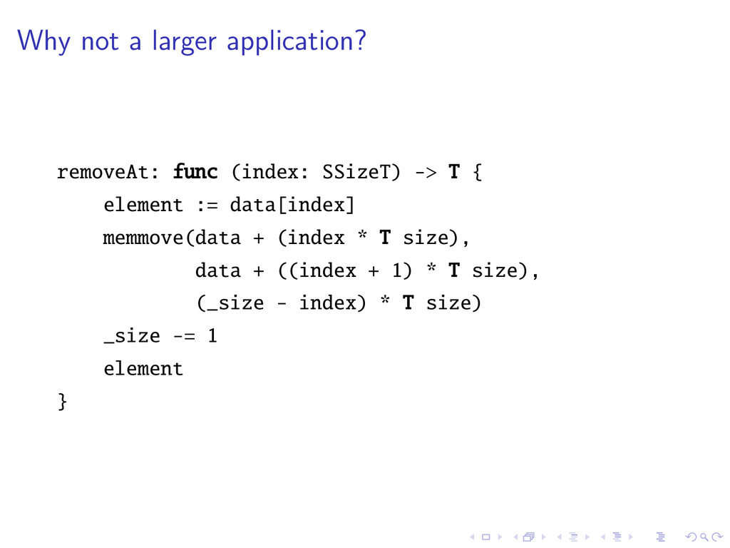 Why not a larger application? removeAt: func (i...