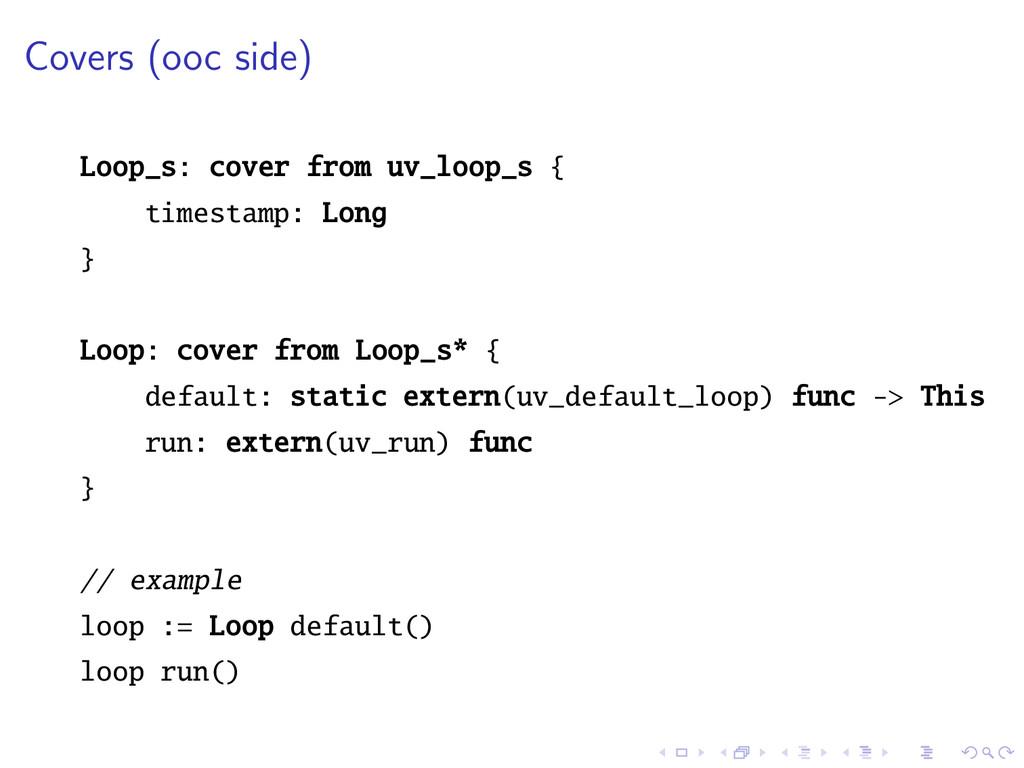 Covers (ooc side) Loop_s: cover from uv_loop_s ...