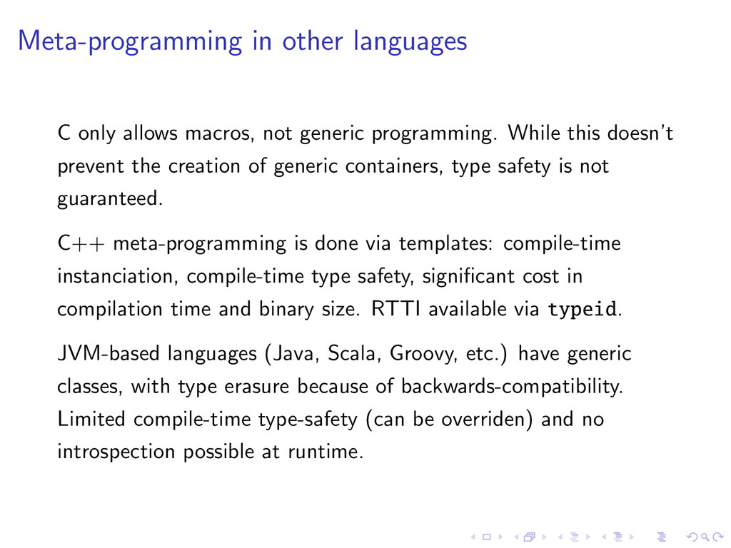 Meta-programming in other languages C only allo...