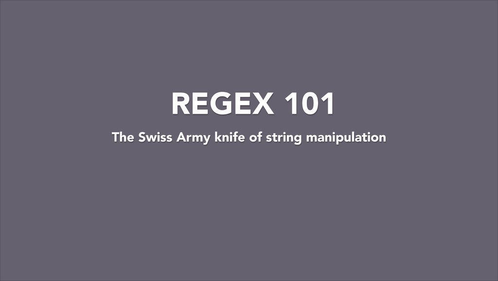 The Swiss Army knife of string manipulation REG...