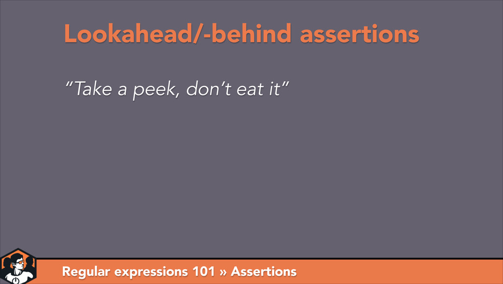 "Regular expressions 101 » Assertions ""Take a pe..."
