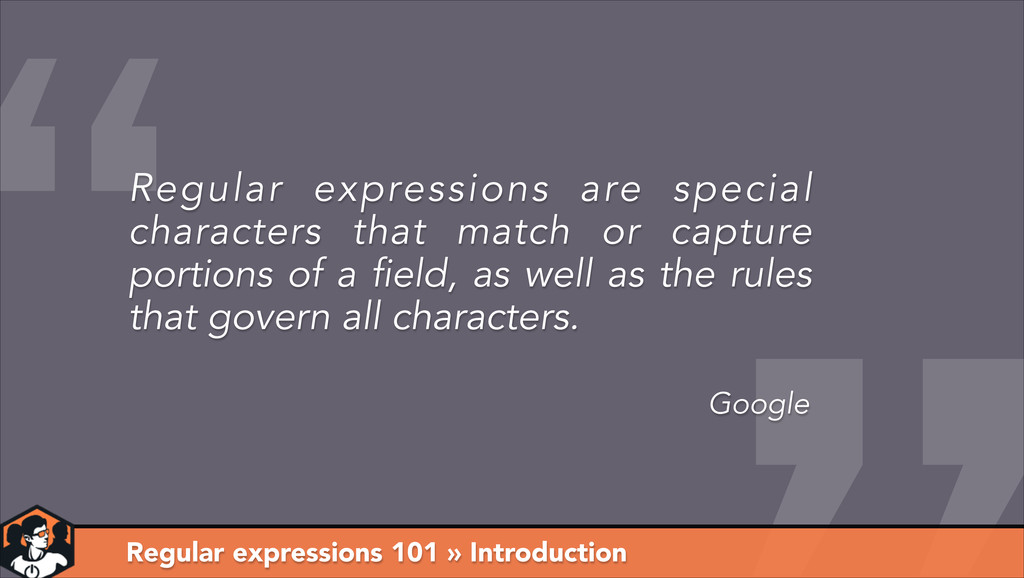 Regular expressions 101 » Introduction Google R...