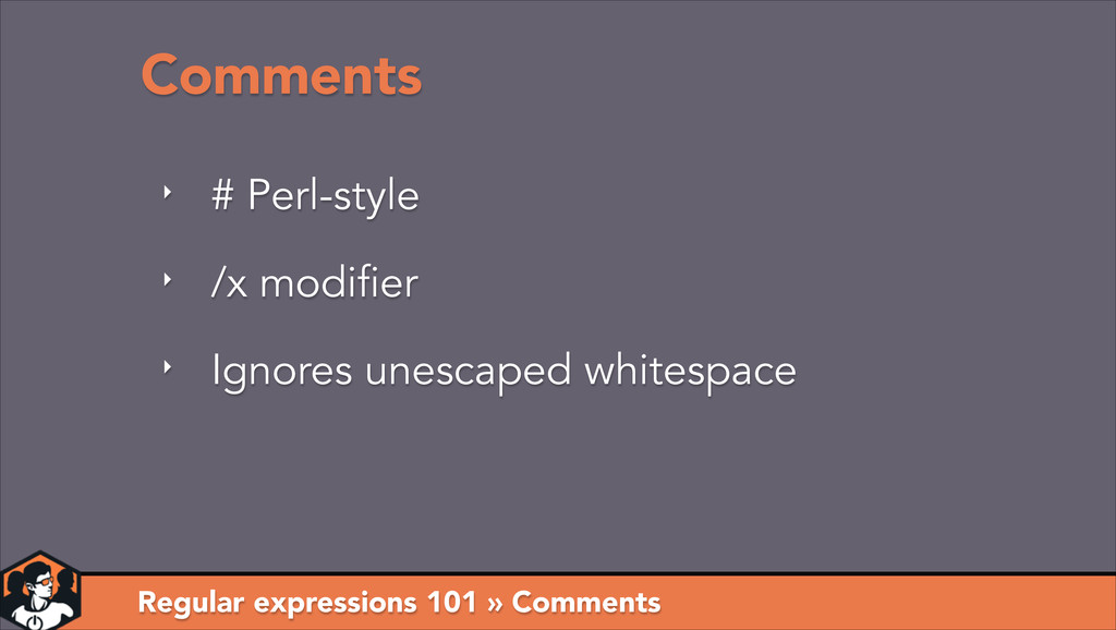 Regular expressions 101 » Comments Comments ‣ #...