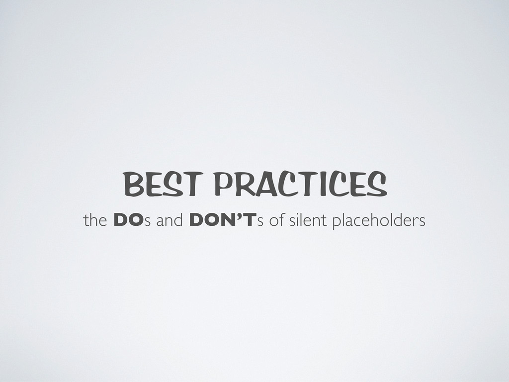 BEST PRACTICES the DOs and DON'Ts of silent pla...