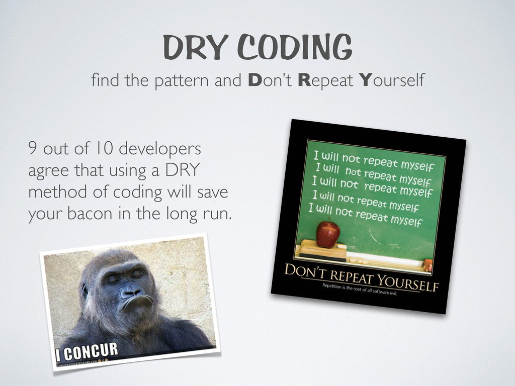 DRY CODING find the pattern and Don't Repeat You...