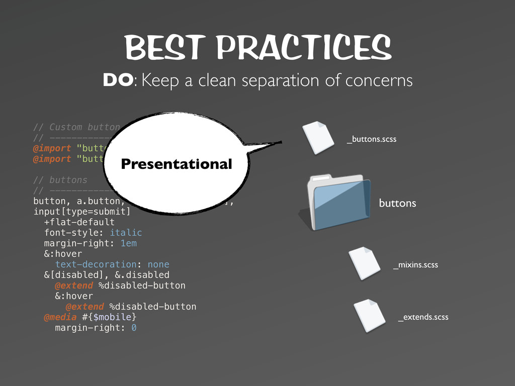 BEST PRACTICES DO: Keep a clean separation of c...