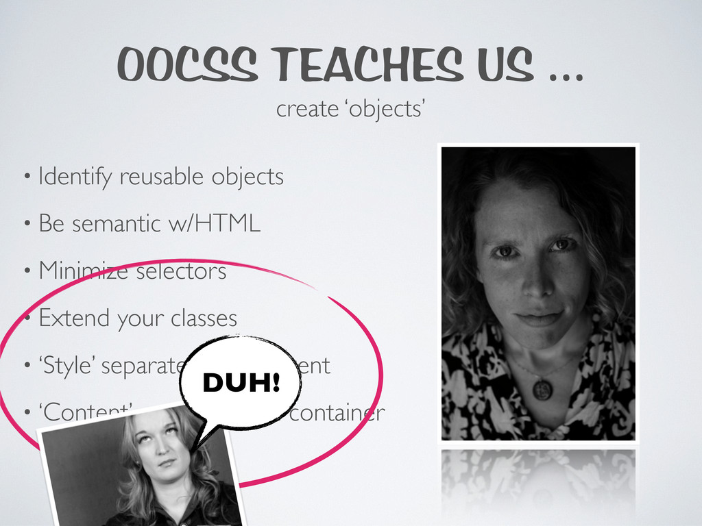 OOCSS TEACHES US ... create 'objects' • Identif...