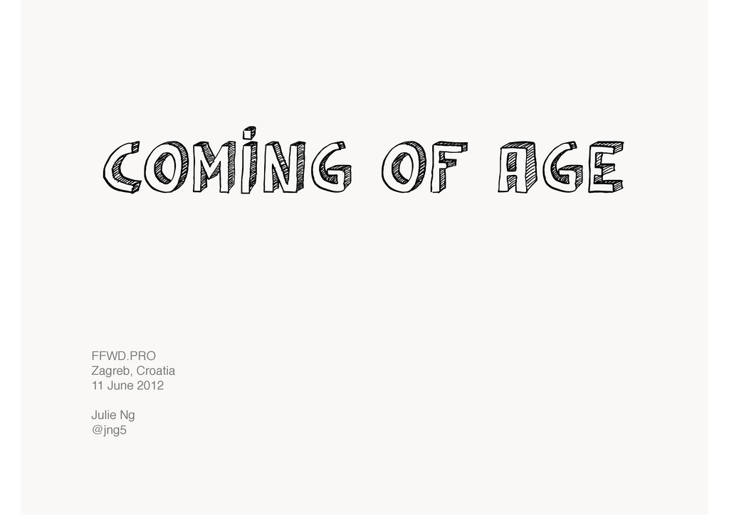 coming of age FFWD.PRO Zagreb, Croatia 11 June ...