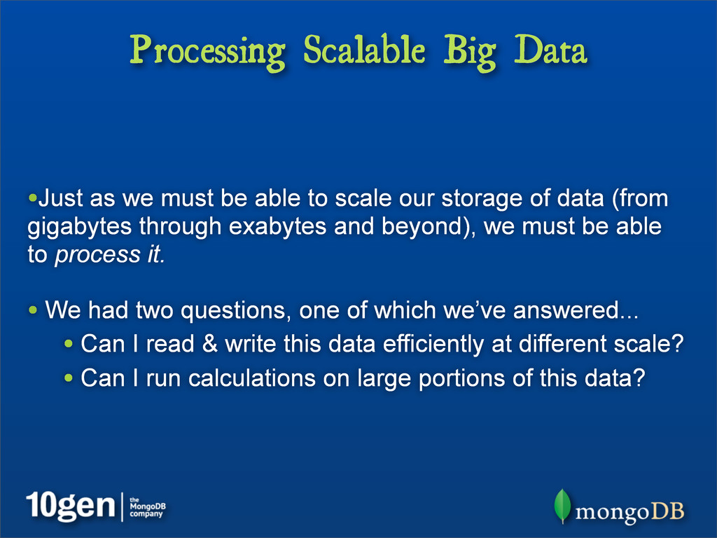 Processing Scalable Big Data •Just as we must b...