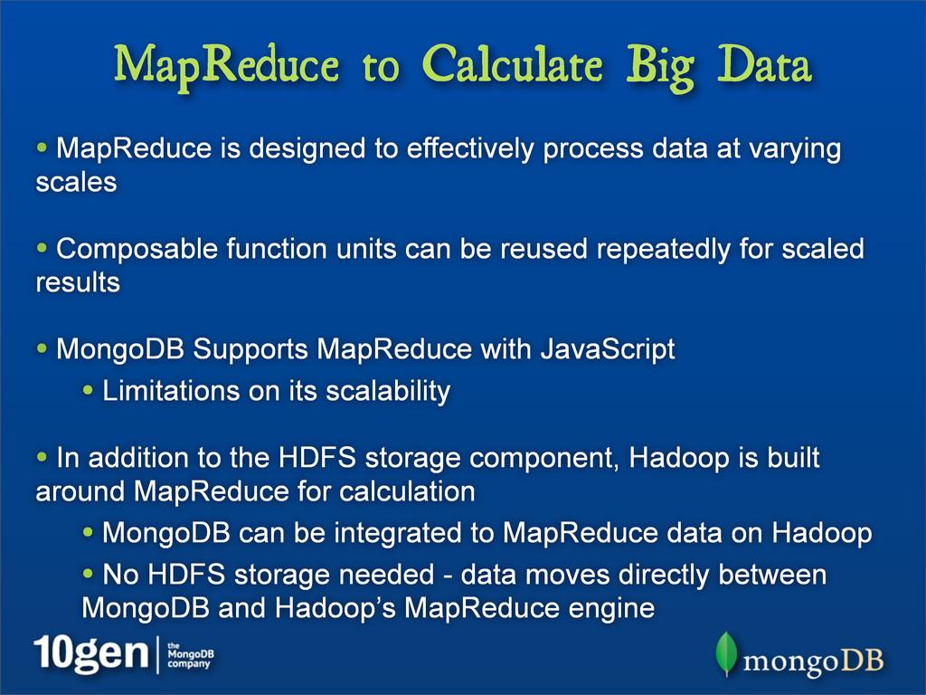 MapReduce to Calculate Big Data • MapReduce is ...