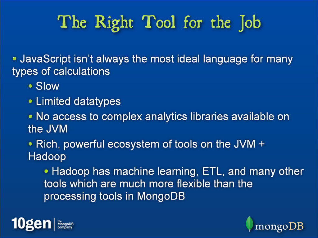 The Right Tool for the Job • JavaScript isn't a...