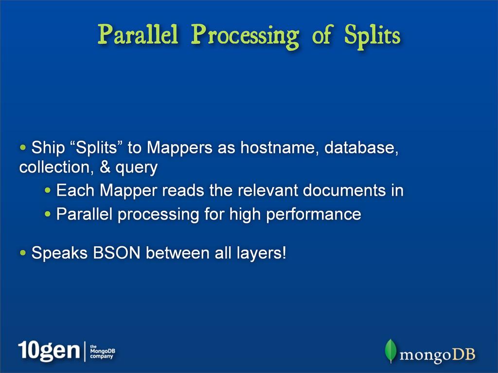 "Parallel Processing of Splits • Ship ""Splits"" t..."