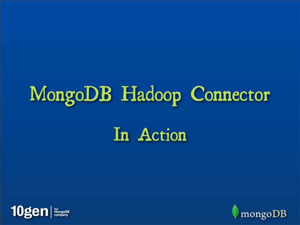 MongoDB Hadoop Connector In Action
