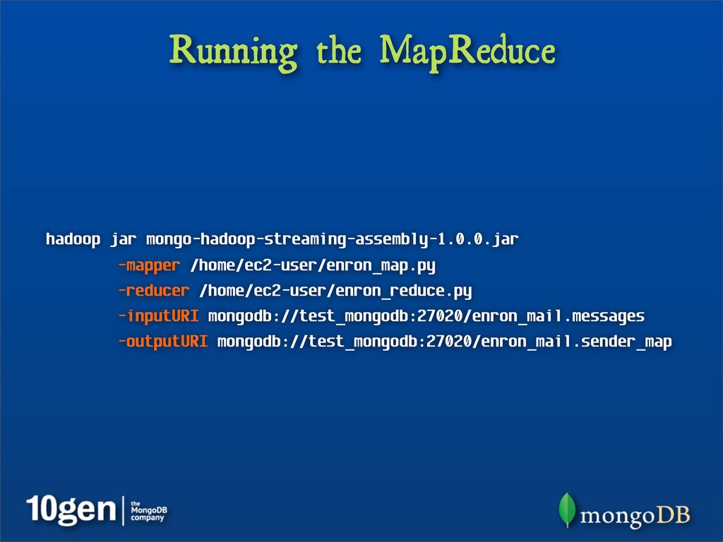 Running the MapReduce hadoop jar mongo-hadoop-s...