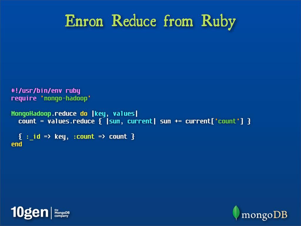 Enron Reduce from Ruby #!/usr/bin/env ruby requ...