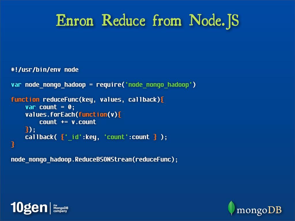 Enron Reduce from Node.JS #!/usr/bin/env node v...