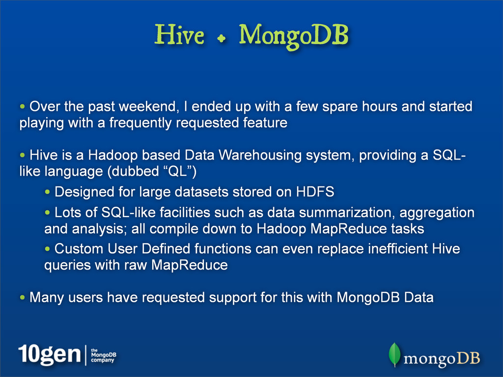Hive + MongoDB • Over the past weekend, I ended...