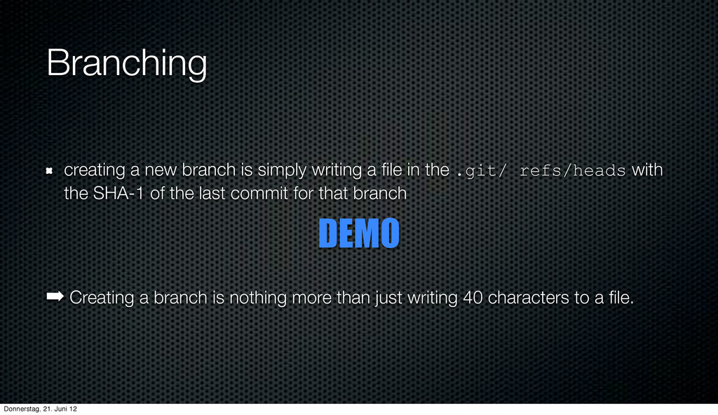 Branching creating a new branch is simply writi...