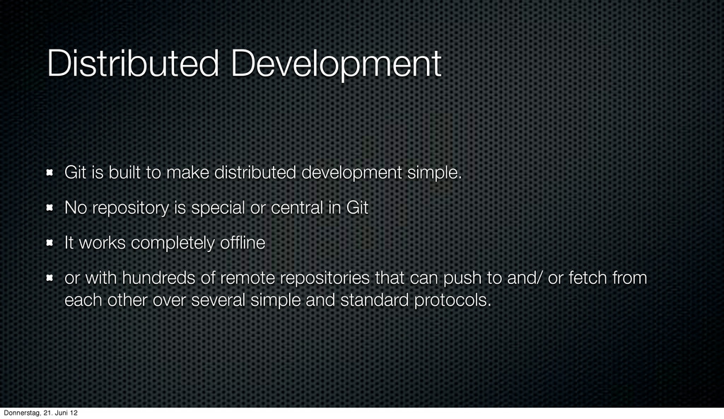Distributed Development Git is built to make di...