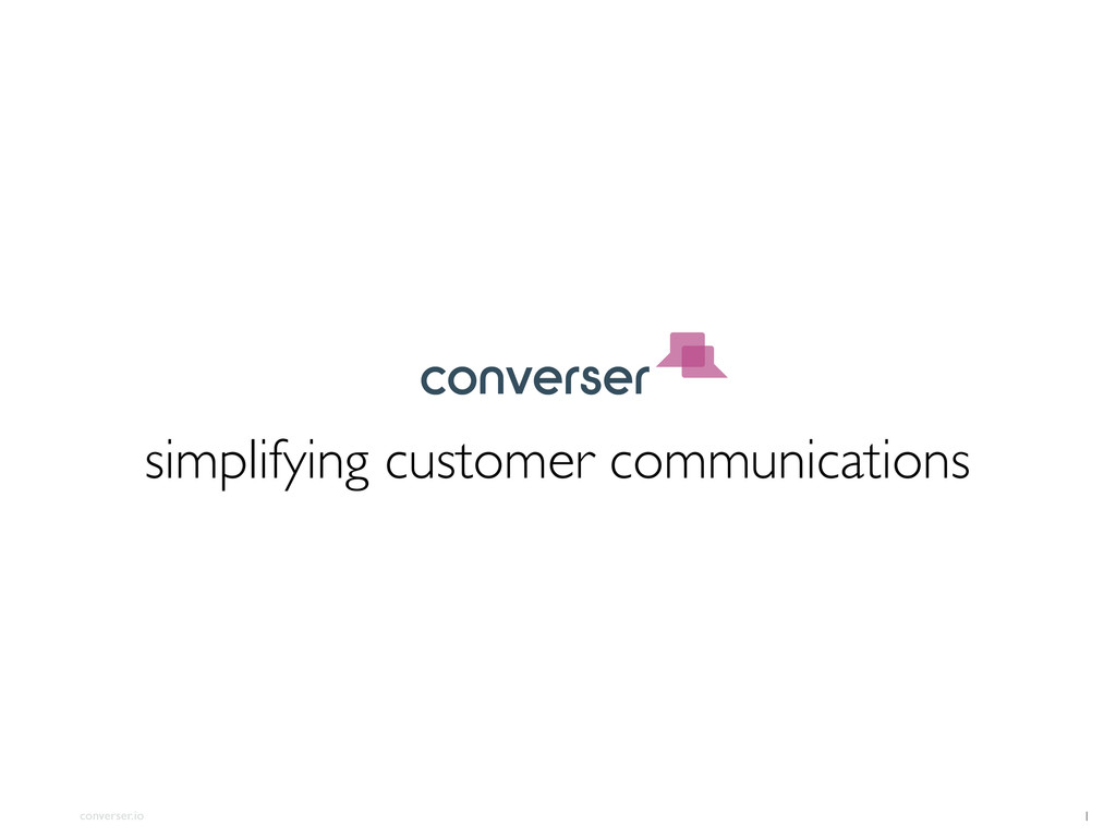 converser.io 1 simplifying customer communicati...