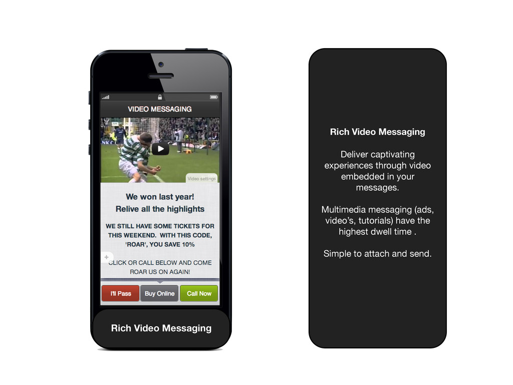 Rich Video Messaging Deliver captivating experi...