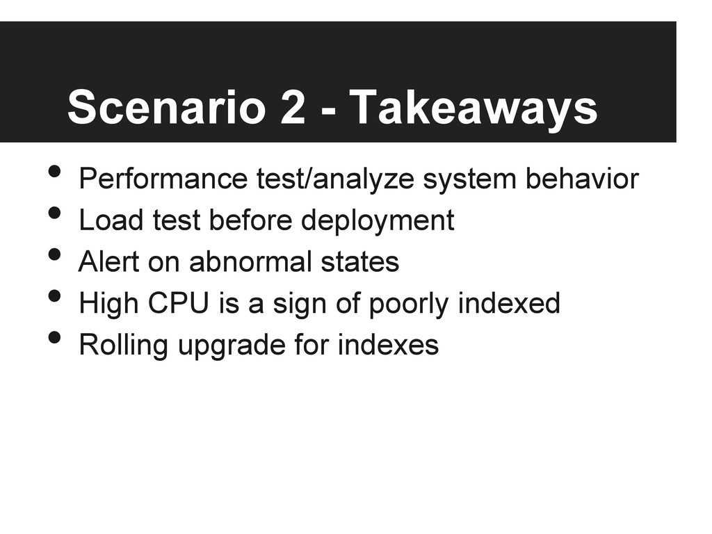 Scenario 2 - Takeaways • Performance test/anal...