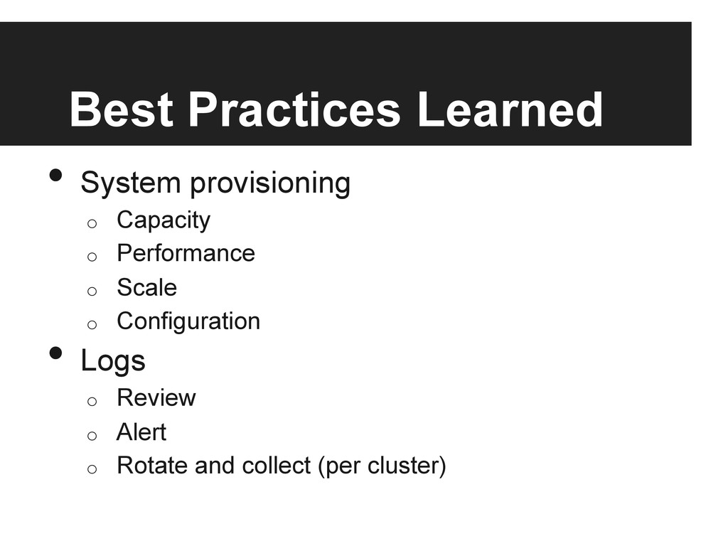 Best Practices Learned • System provisioning o...