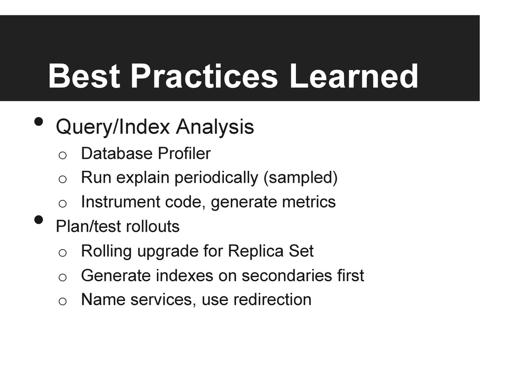 Best Practices Learned • Query/Index Analysis ...