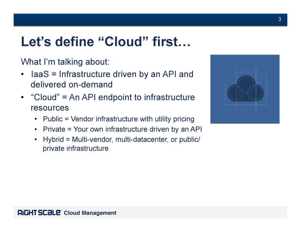 """# 3 Cloud Management! # 3 Let's define """"Cloud"""" ..."""