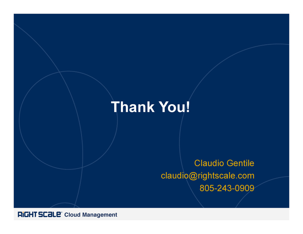 Cloud Management! Thank You! Claudio Gentile cl...