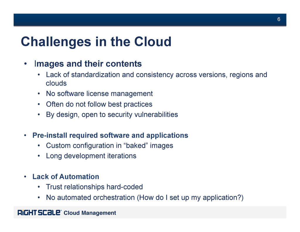 # 6 Cloud Management! # 6 Challenges in the Clo...