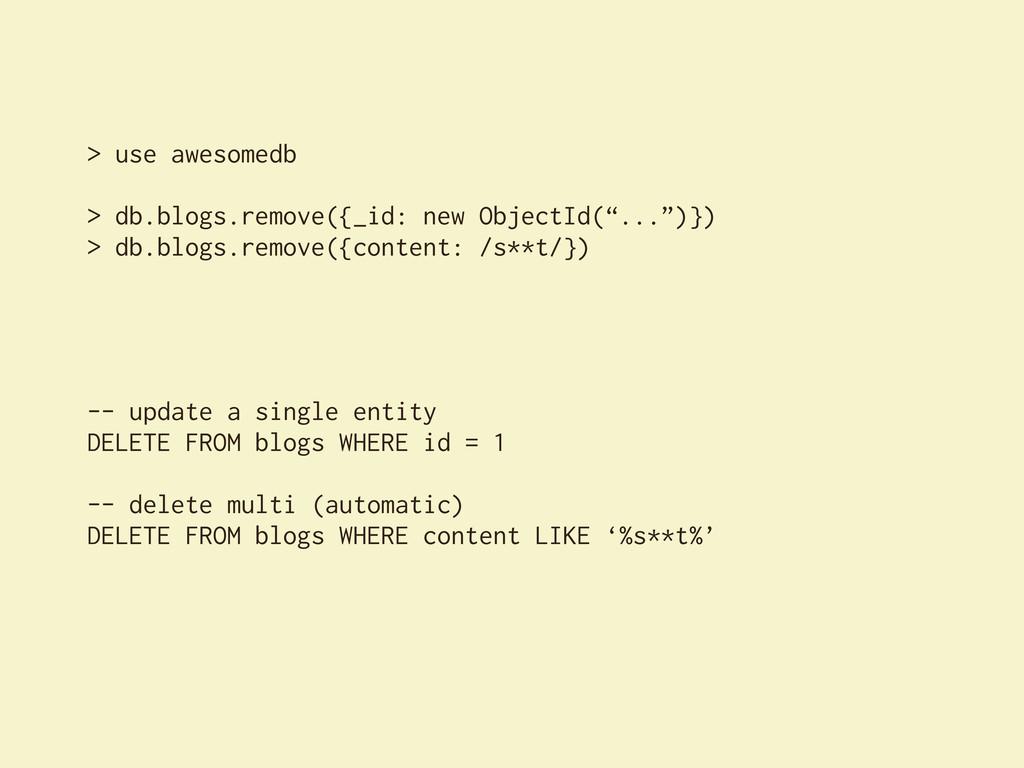 > use awesomedb > db.blogs.remove({_id: new Obj...